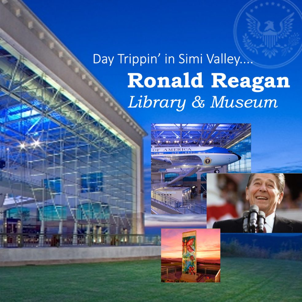 Day Trip Simi Valley Reagan Library Blog